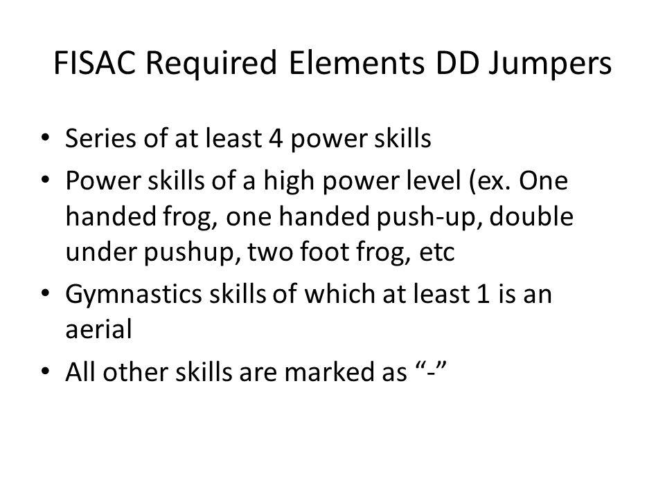 FISAC Required Elements DD Jumpers Series of at least 4 power skills Power skills of a high power level (ex.
