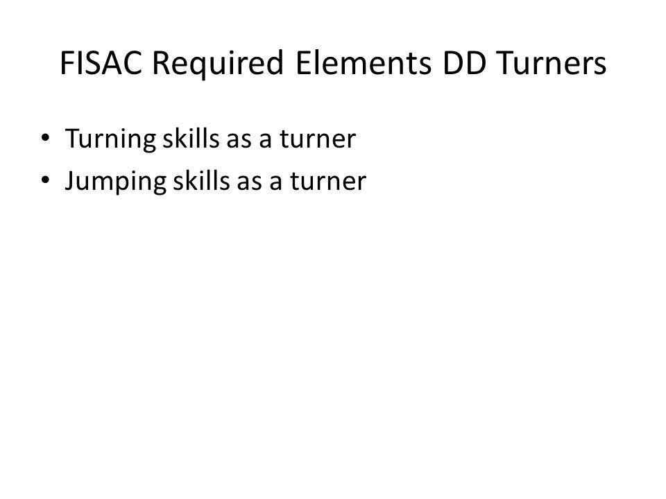FISAC Required Elements DD Turners Turning skills as a turner Jumping skills as a turner