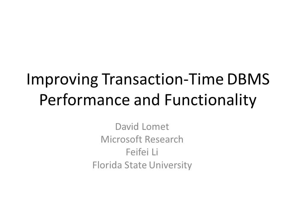 Immortal DB: A Transaction-Time DB What is Transaction-Time DB.