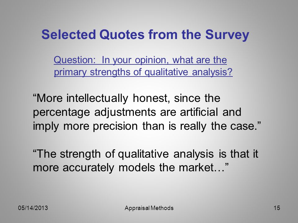 Selected Quotes from the Survey Question: In your opinion, what are the primary strengths of qualitative analysis? More intellectually honest, since t