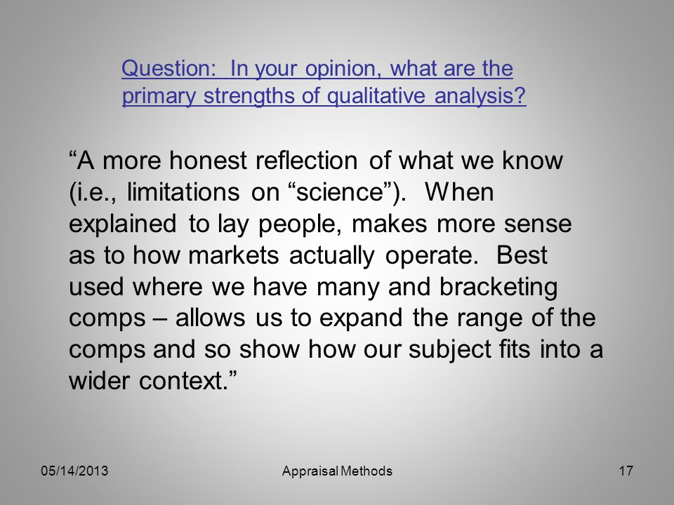 Question: In your opinion, what are the primary strengths of qualitative analysis.