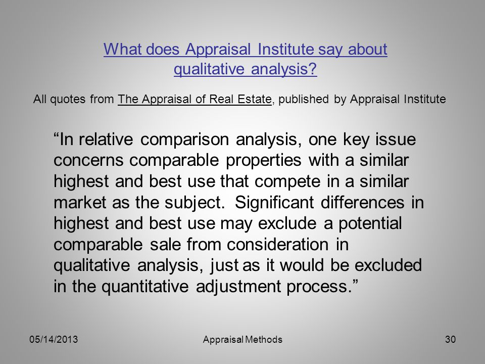 What does Appraisal Institute say about qualitative analysis? In relative comparison analysis, one key issue concerns comparable properties with a sim
