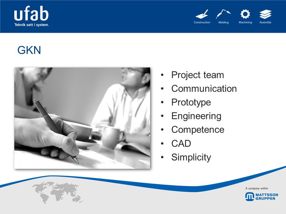 GKN Project team Communication Prototype Engineering Competence CAD Simplicity