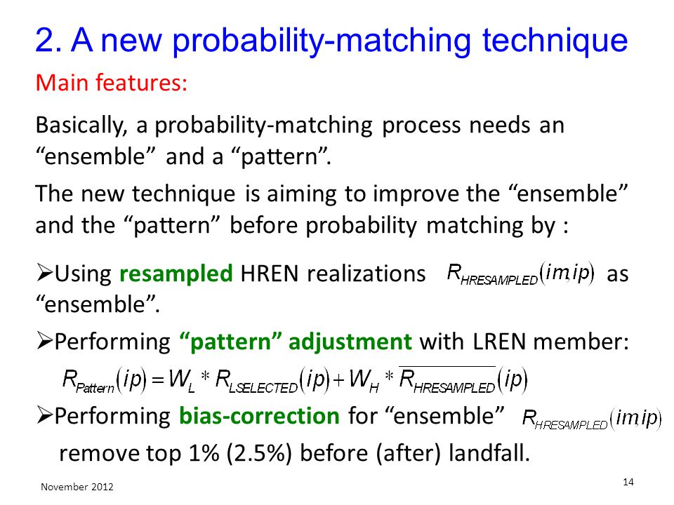 14 2. A new probability-matching technique Main features: Basically, a probability-matching process needs an ensemble and a pattern. The new technique