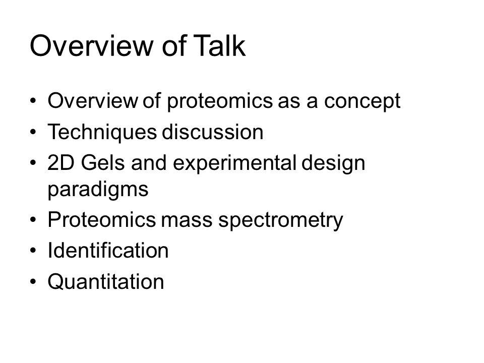 Proteomics is the study of the overall state of an organisms temporal protein composition The biological state of the proteome is encoded in The relative abundance of currently expressed proteins (and their isoform) Their localisation relative to cellular (or extracellular) structures Their interaction partner molecules and substrates Their current post-translational modification state Their folded structures …