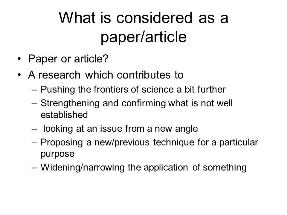 Types of papers Original research –Interventional/hypotheses testing/experimental paper –Descriptive paper –Method paper –Epidemiological paper Review