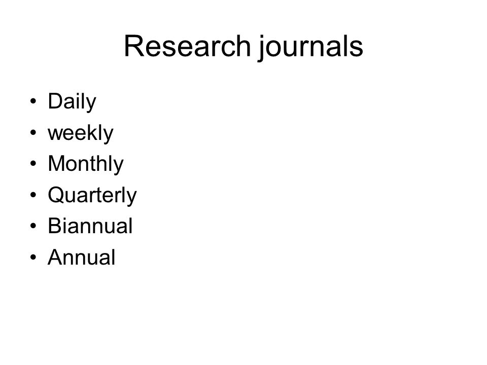 Types of journals Research journals Scientific journals Research/scientific journals News journals News letters Pamphlets