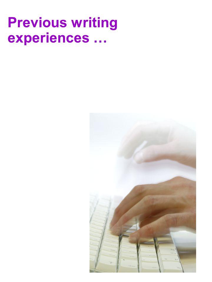 Previous writing experiences …