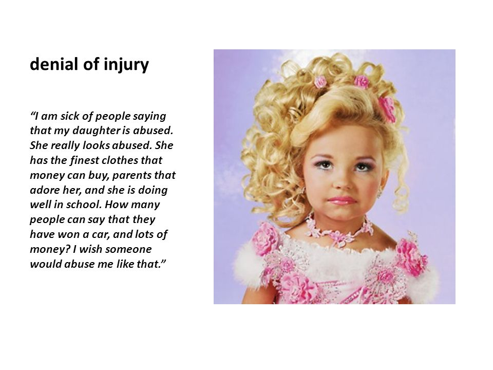 denial of injury I am sick of people saying that my daughter is abused.