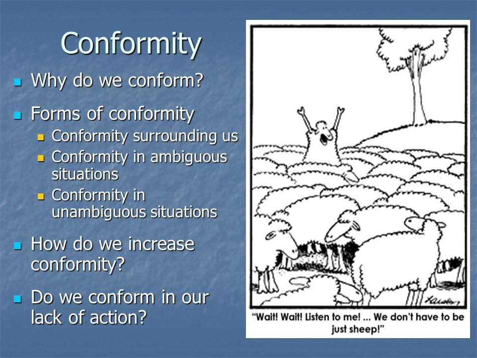 Conformity Why do we conform. Why do we conform.