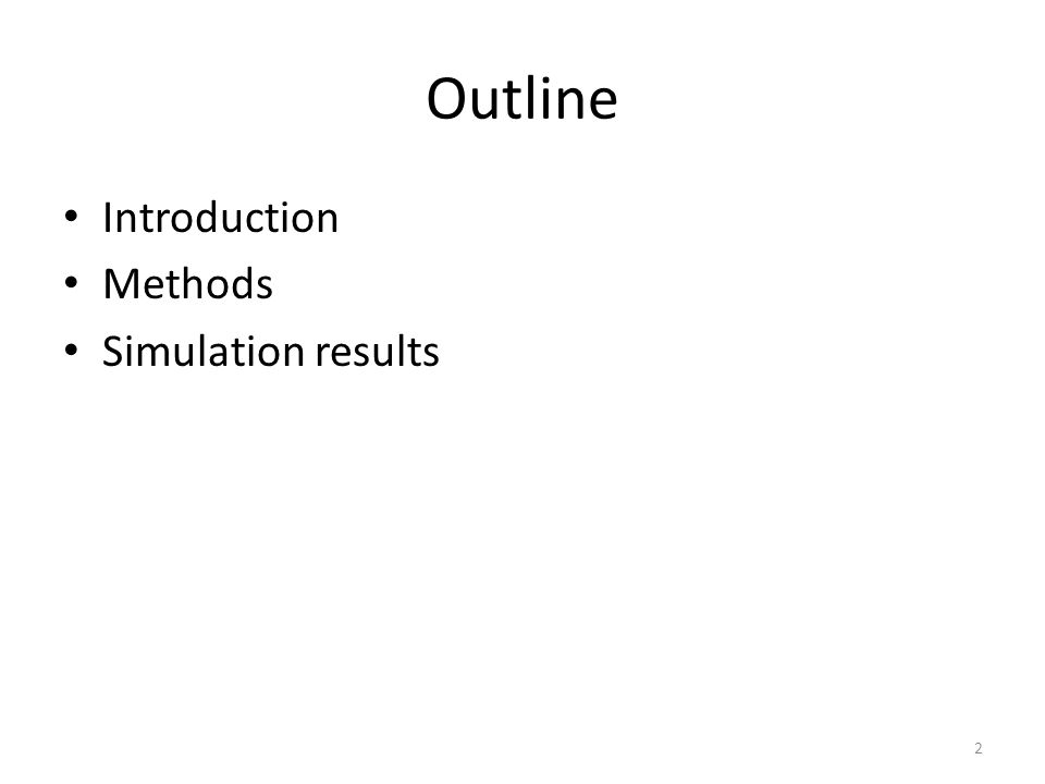 Outline Introduction Methods Simulation results 2