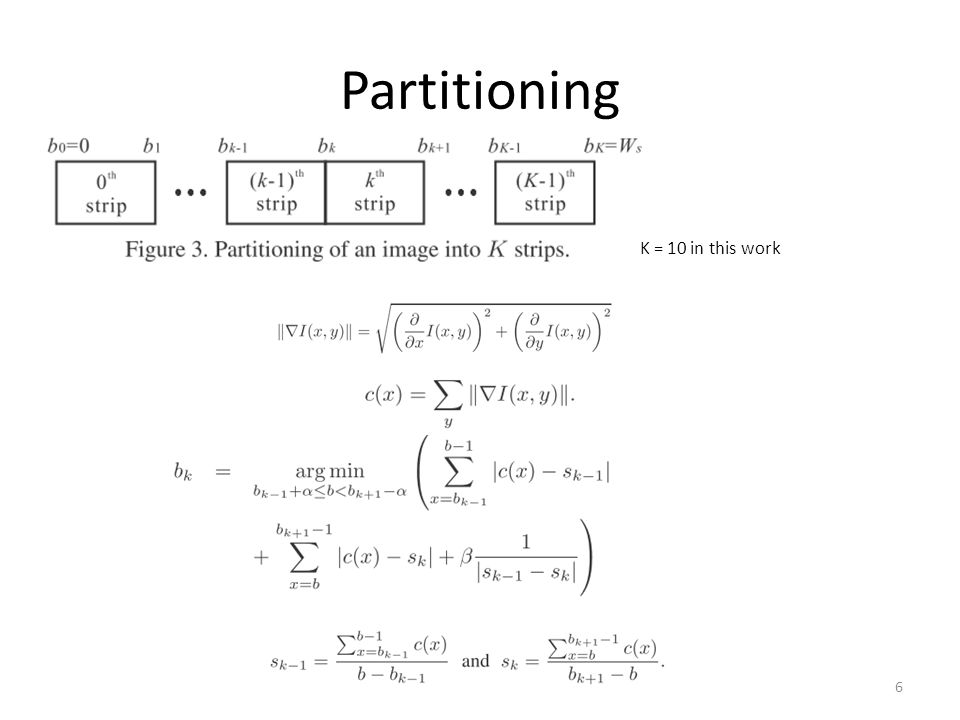 Partitioning K = 10 in this work 6