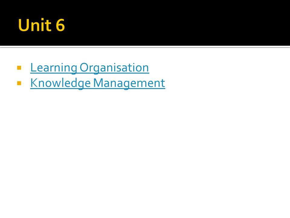 Learning Organisation Learning Organisation Knowledge Management Knowledge Management