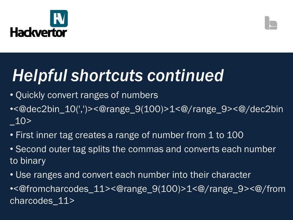 Helpful shortcuts continued Quickly convert ranges of numbers 1 First inner tag creates a range of number from 1 to 100 Second outer tag splits the co