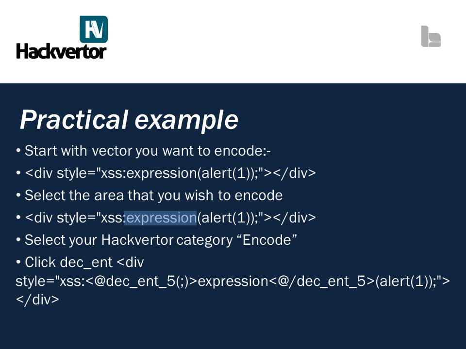 Practical example Start with vector you want to encode:- Select the area that you wish to encode Select your Hackvertor category Encode Click dec_ent