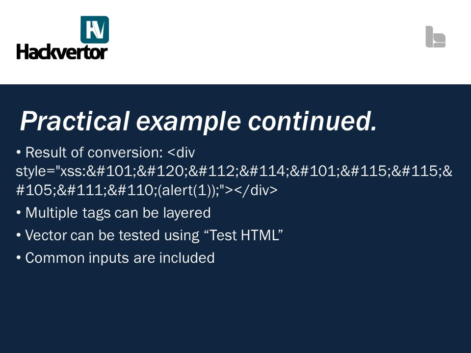 Practical example continued. Result of conversion: Multiple tags can be layered Vector can be tested using Test HTML Common inputs are included