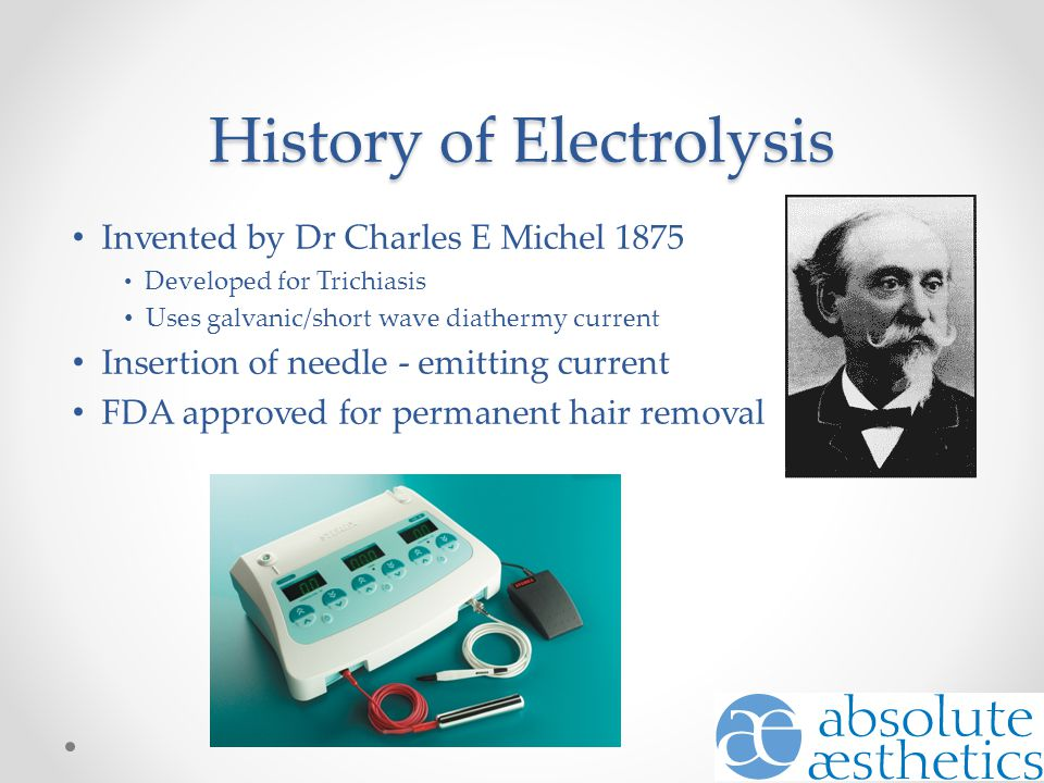 History of Electrolysis Invented by Dr Charles E Michel 1875 Developed for Trichiasis Uses galvanic/short wave diathermy current Insertion of needle -