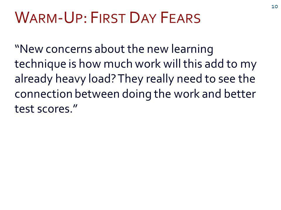 W ARM -U P : F IRST D AY F EARS 10 New concerns about the new learning technique is how much work will this add to my already heavy load.