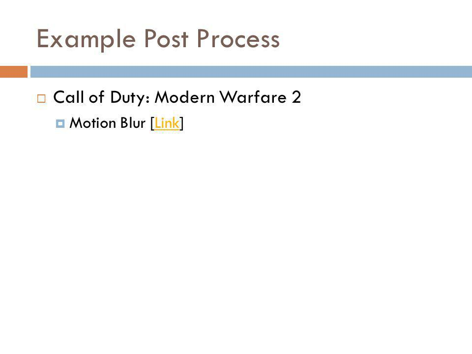Example Post Process Call of Duty: Modern Warfare 2 Motion Blur [Link]Link