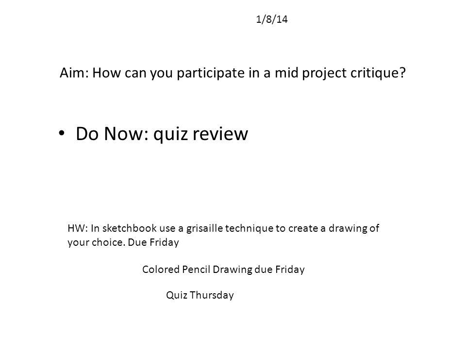 Aim: How can you participate in a mid project critique.