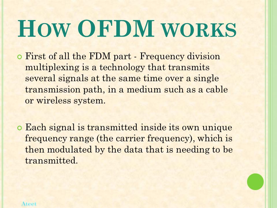 H OW OFDM WORKS First of all the FDM part - Frequency division multiplexing is a technology that transmits several signals at the same time over a sin