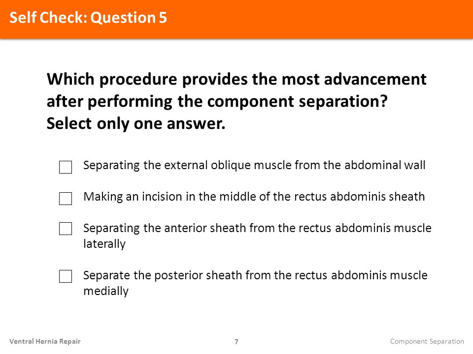 Self Check: Question 3: Underlay Technique in the Intraperitoneal Position Procedure 28 Ventral Hernia Repair How wide should the Strattice® mesh be cut if the size of the defect is 10 cm wide.