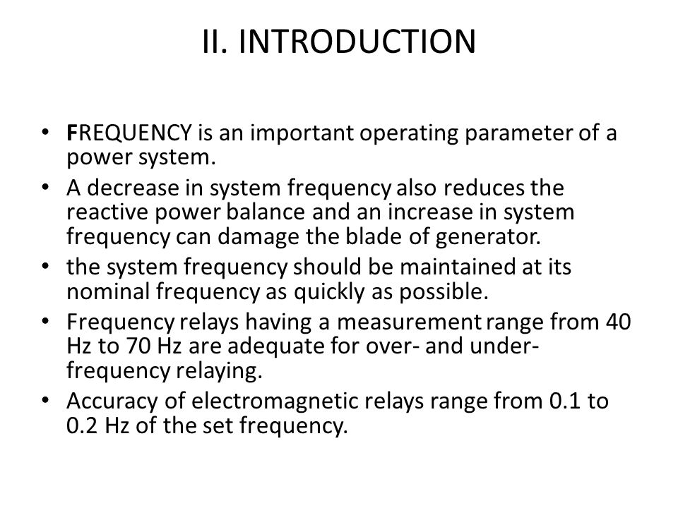 II. INTRODUCTION FREQUENCY is an important operating parameter of a power system.