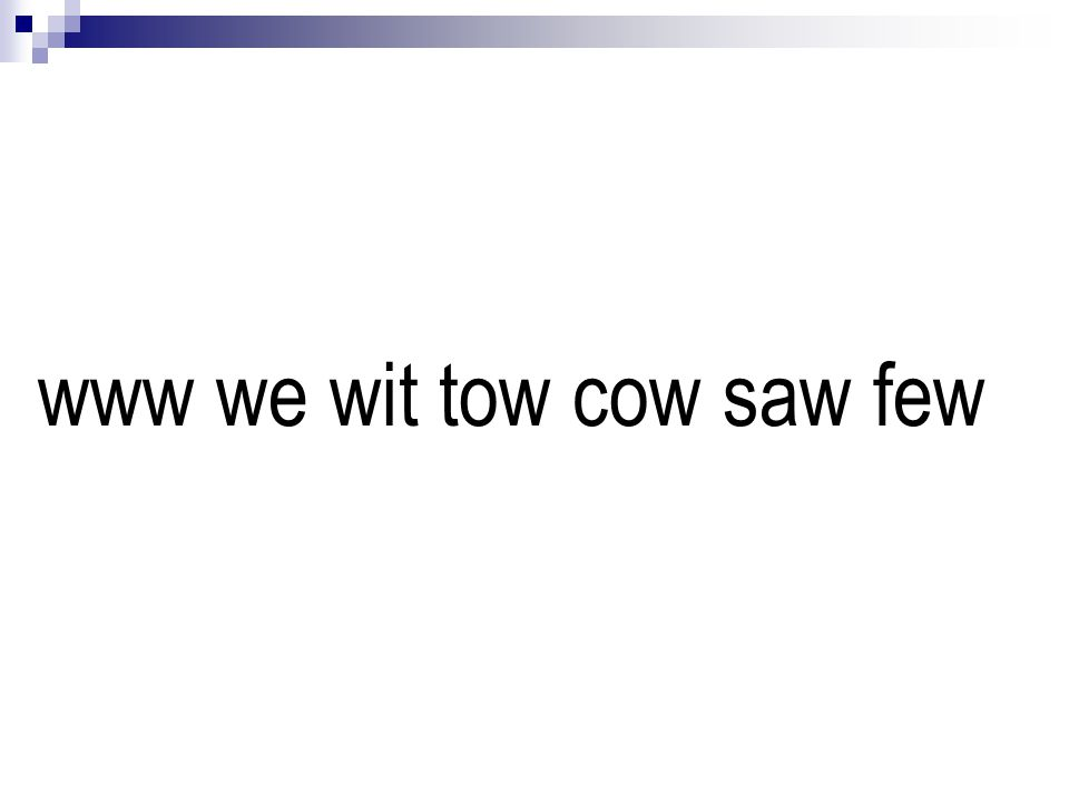 www we wit tow cow saw few