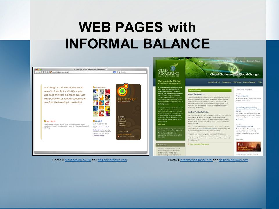WEB PAGES with INFORMAL BALANCE Photo © greenrenaissance.org/ and designmeltdown.comgreenrenaissance.org/ designmeltdown.comPhoto © hicksdesign.co.uk/ and designmeltdown.comhicksdesign.co.uk/designmeltdown.com