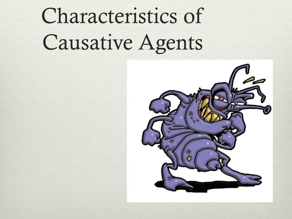 Characteristics of Causative Agents