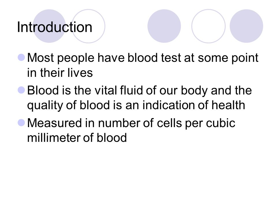 Centralized approach Most blood cell counting today is done by sending the blood samples to a centralized laboratory Very complex system and required skilled personnel to operate Long turn-around time Patient has to visit another time