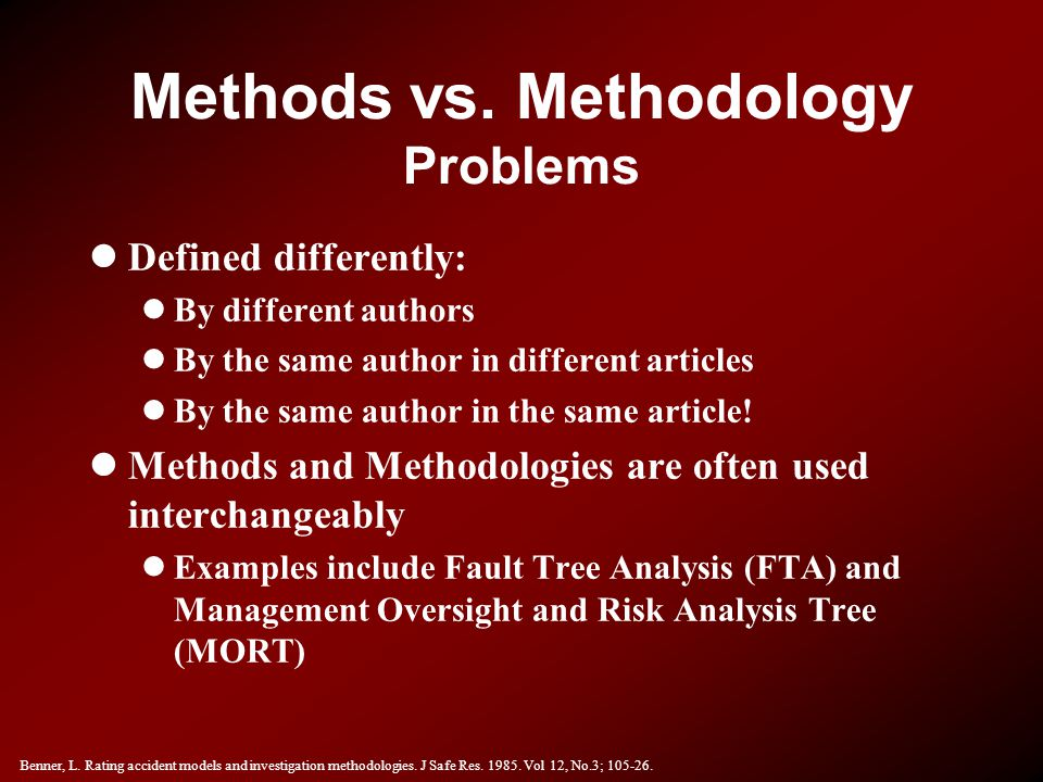 Methods vs. Methodology Problems lDefined differently: lBy different authors lBy the same author in different articles lBy the same author in the same