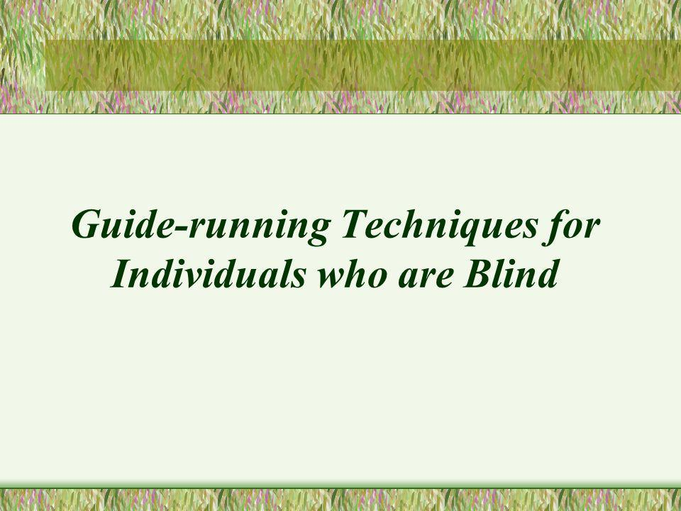 Variety of techniques Try each one until the student makes a decision –Sighted guide –Tether –Guidewire –Caller –Circular with tether –Independently –Treadmill