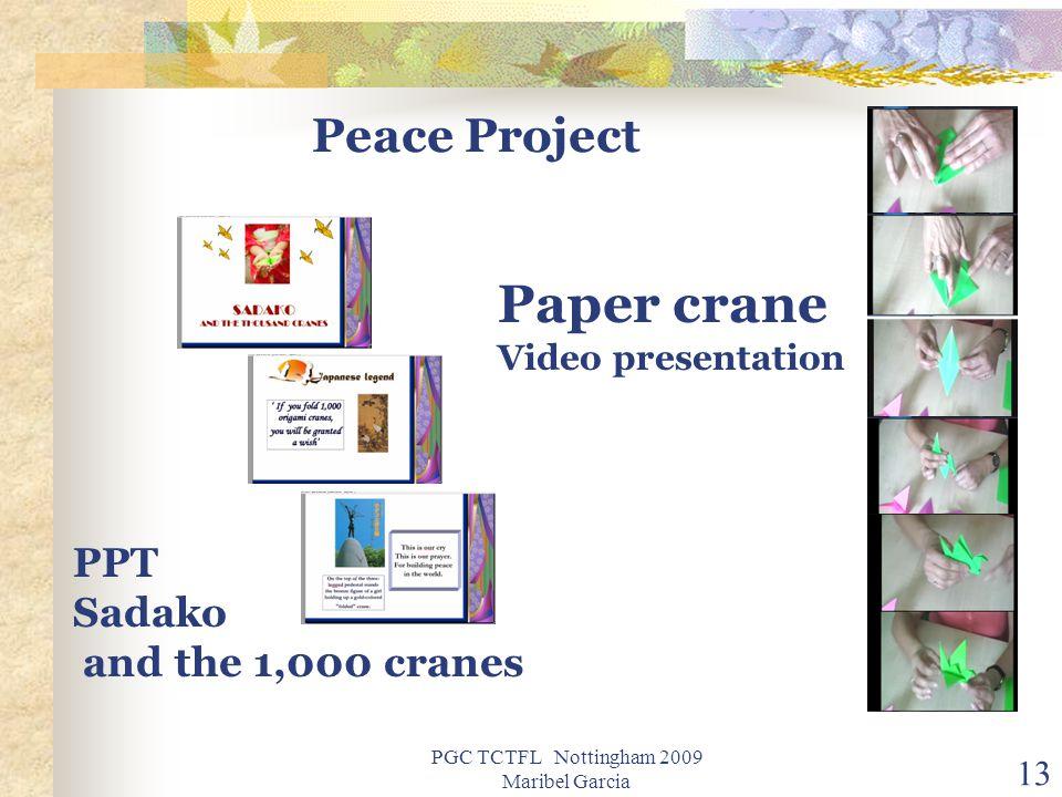 PGC TCTFL Nottingham 2009 Maribel Garcia 13 Peace Project PPT Sadako and the 1,000 cranes Paper crane Video presentation
