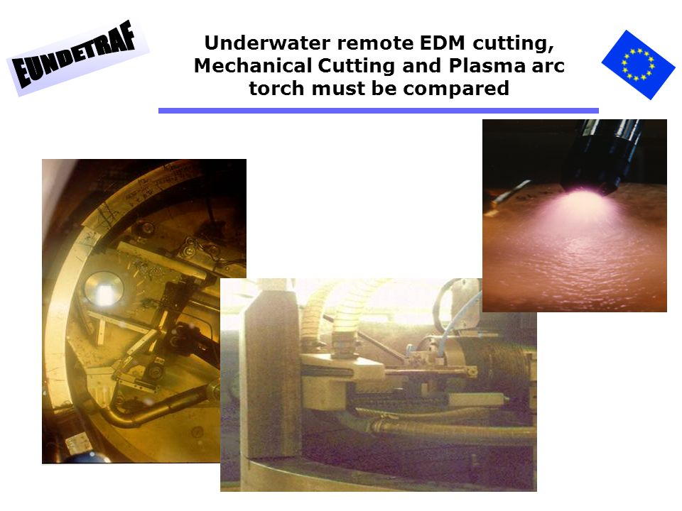 13 Underwater remote EDM cutting, Mechanical Cutting and Plasma arc torch must be compared