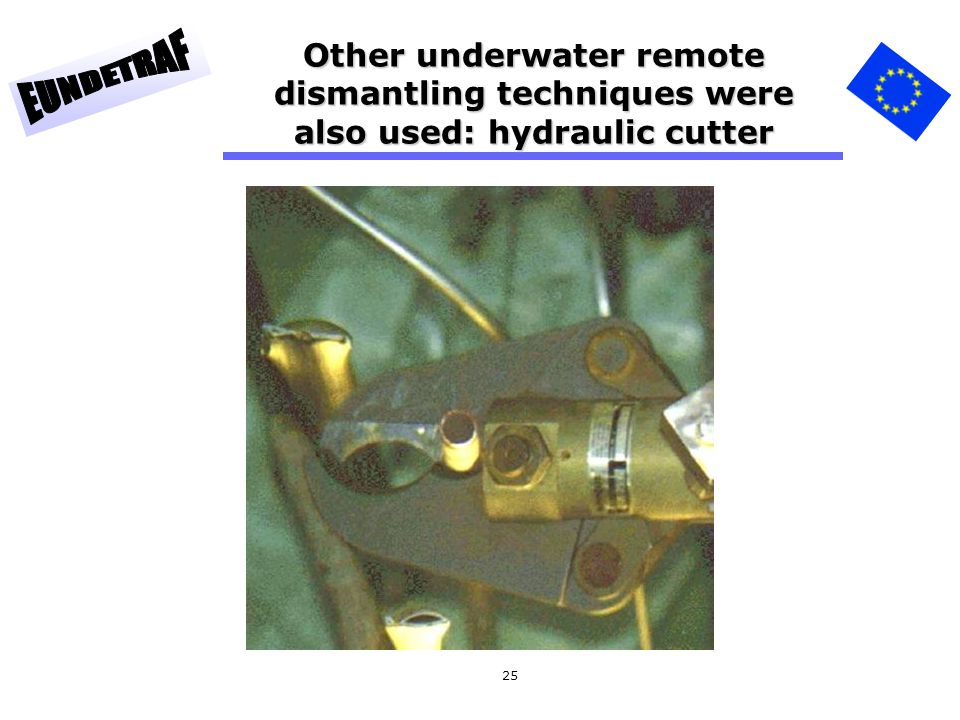 25 Other underwater remote dismantling techniques were also used: hydraulic cutter