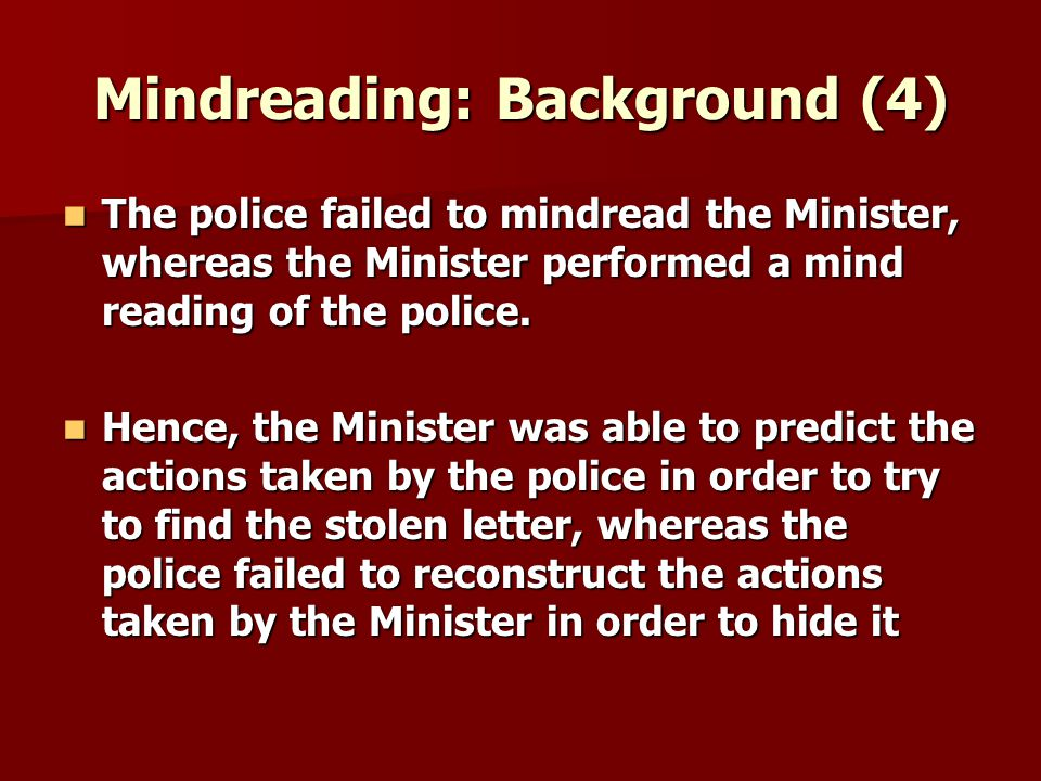 Mindreading: Background (4) The police failed to mindread the Minister, whereas the Minister performed a mind reading of the police.