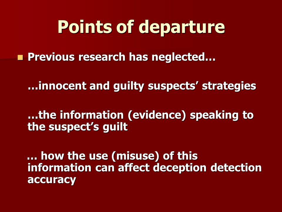 The SUE technique: A training study (VII) Deception detection accuracy: Trained interrogators: 85.4 % Trained interrogators: 85.4 % Untrained interrogators: 56.1 % Untrained interrogators: 56.1 %