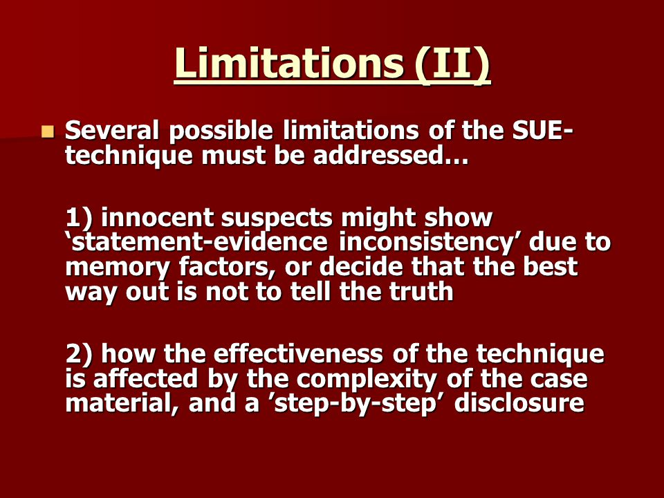 Limitations (II) Several possible limitations of the SUE- technique must be addressed… Several possible limitations of the SUE- technique must be addr