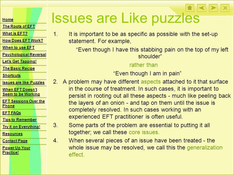 Issues are Like puzzles 1.It is important to be as specific as possible with the set-up statement.