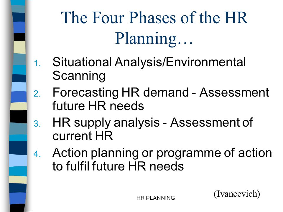 HR PLANNING Global Trends in HR Planning… n HRP for competitive advantage n HRP for national sustainable development n Competencies based assessments n More high tech.