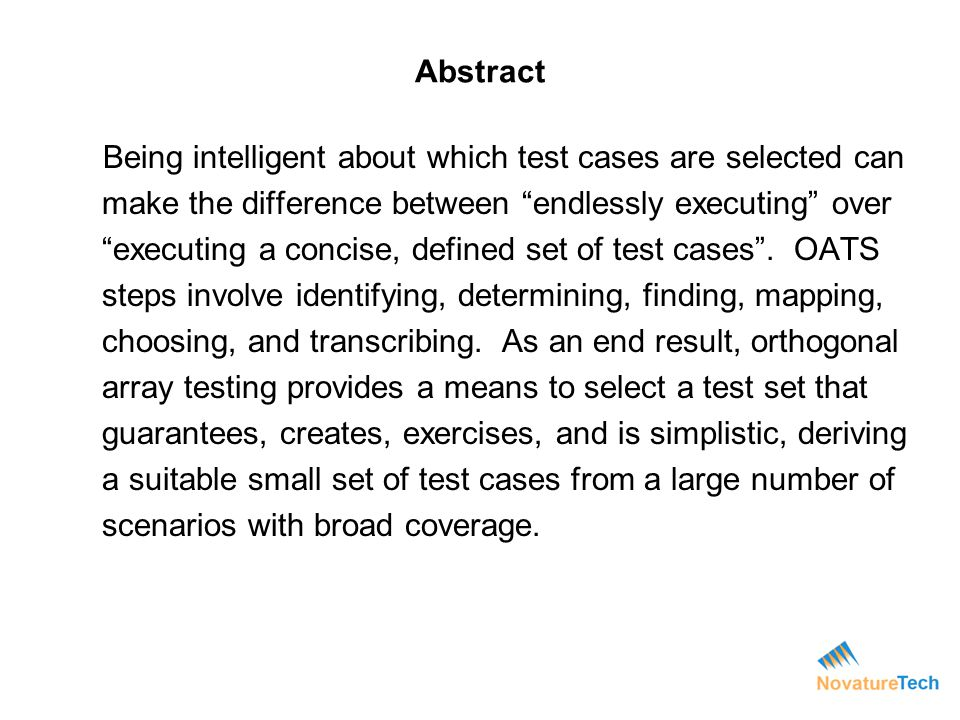 Abstract Being intelligent about which test cases are selected can make the difference between endlessly executing over executing a concise, defined s