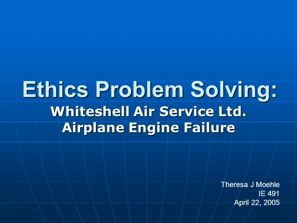 Ethics Problem Solving: Whiteshell Air Service Ltd.