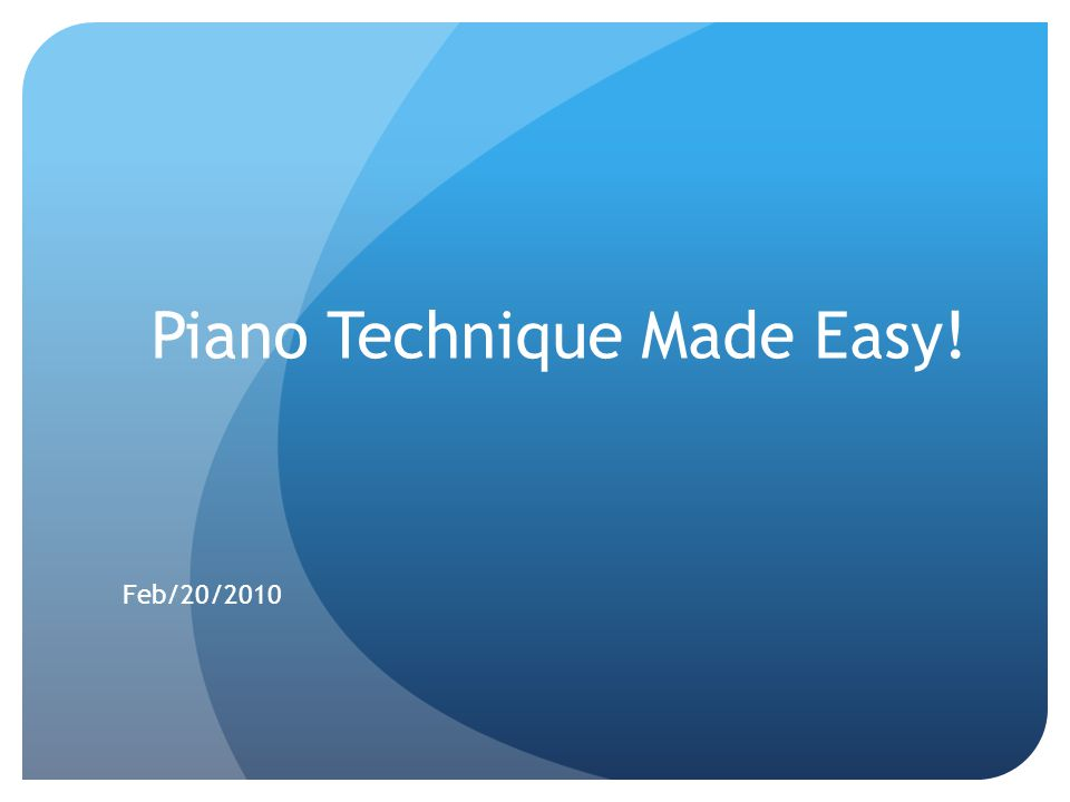 Purpose Introduction of the piano technique that will be reinforced in EZ Piano Studio Good Posture One finger at a time Playing without looking at your fingers unless you are moving positions Floating Hands Two notes at a time Playing three notes at a time Knowing the difference between playing piano gentle and banging piano Pushing Techniques: