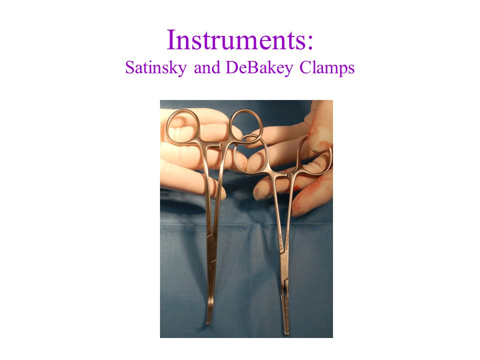 Instruments: Satinsky and DeBakey Clamps