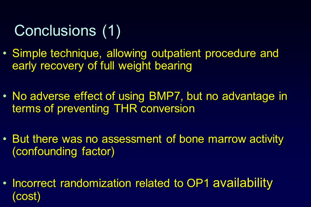 Conclusions (1) Simple technique, allowing outpatient procedure and early recovery of full weight bearingSimple technique, allowing outpatient procedu