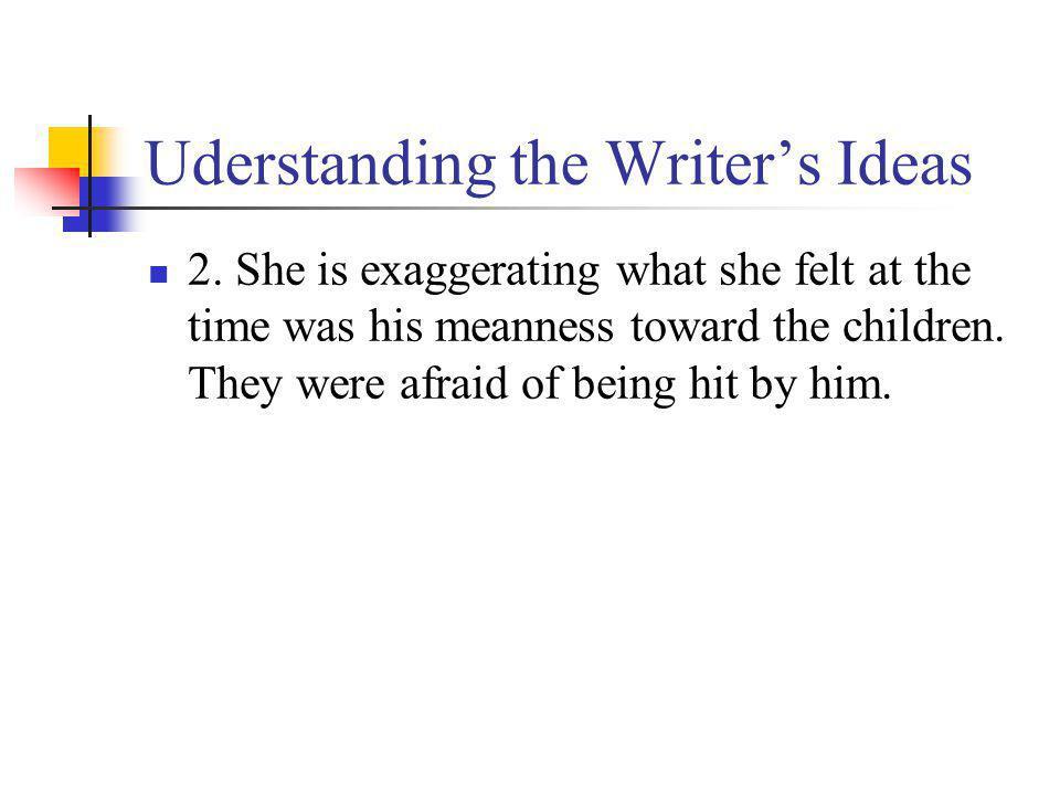 Uderstanding the Writers Ideas 2.