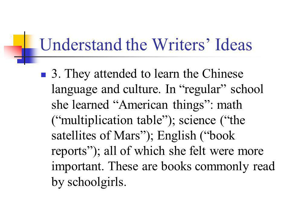 Understand the Writers Ideas 3.They attended to learn the Chinese language and culture.