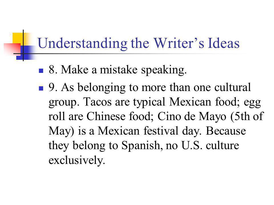 Understanding the Writers Ideas 8.Make a mistake speaking.
