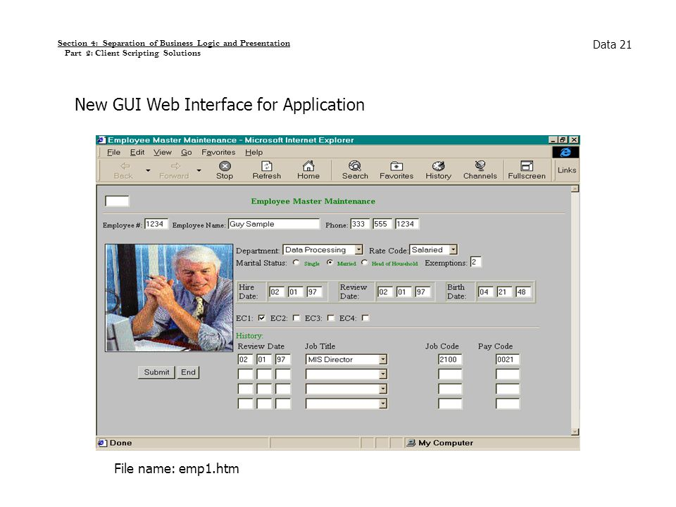 Section 4: Separation of Business Logic and Presentation Part 2: Client Scripting Solutions Data 21 New GUI Web Interface for Application File name: e